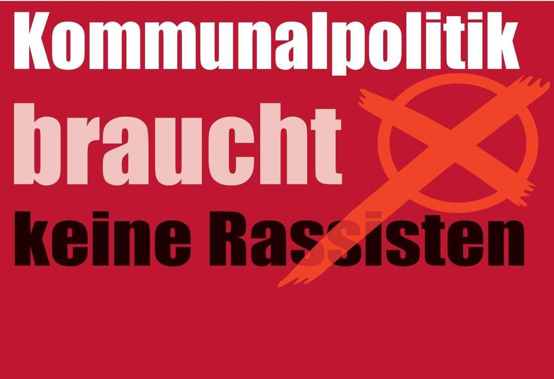 """Kampagneplakat mit der Aufschrift: Kommunalpolitik braucht keine Rassisten"""""""